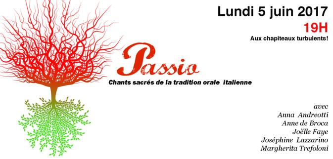 Passio - Lundi 5 juin à 19H aux Chapiteaux Turbulents !