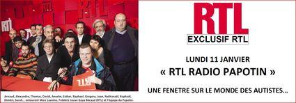 Lundi 11 Janvier entre 9h et 17h  « RTL RADIO PAPOTIN » Une fenêtre sur le monde des autistes...
