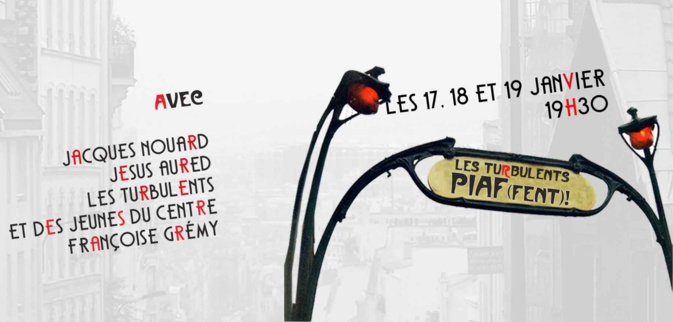 Les Turbulents Piaf (FENT) ! 17, 18 et 19 Janvier 2019