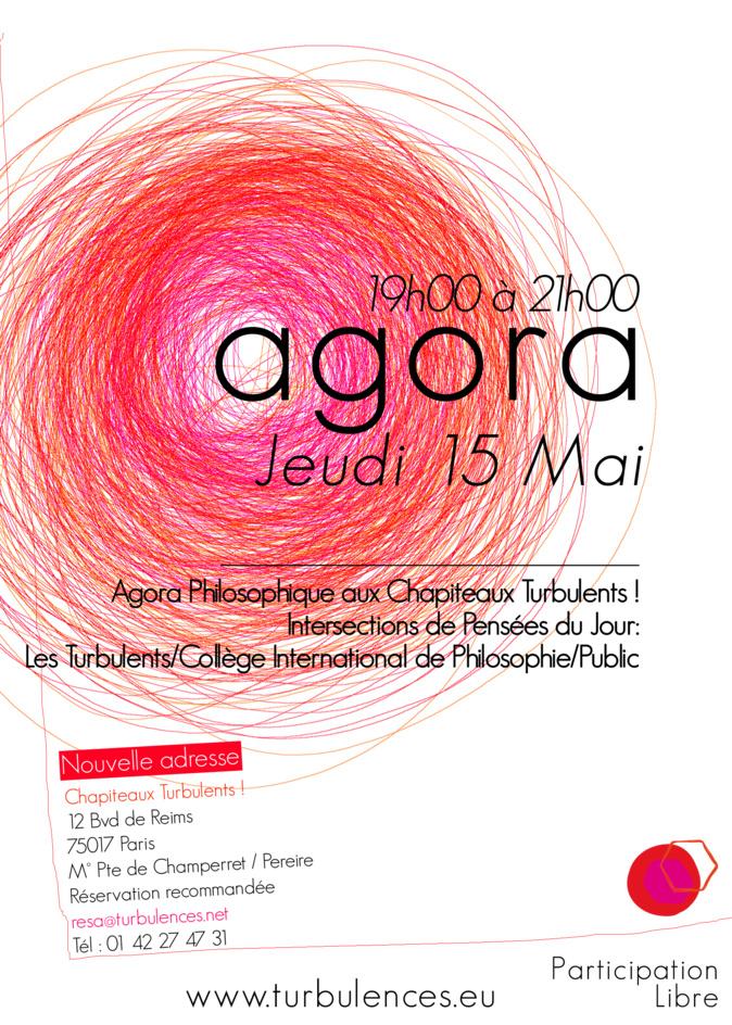 Agora Philosophique de 19h à 21h Jeudi 15 mai aux Chapiteaux Turbulents