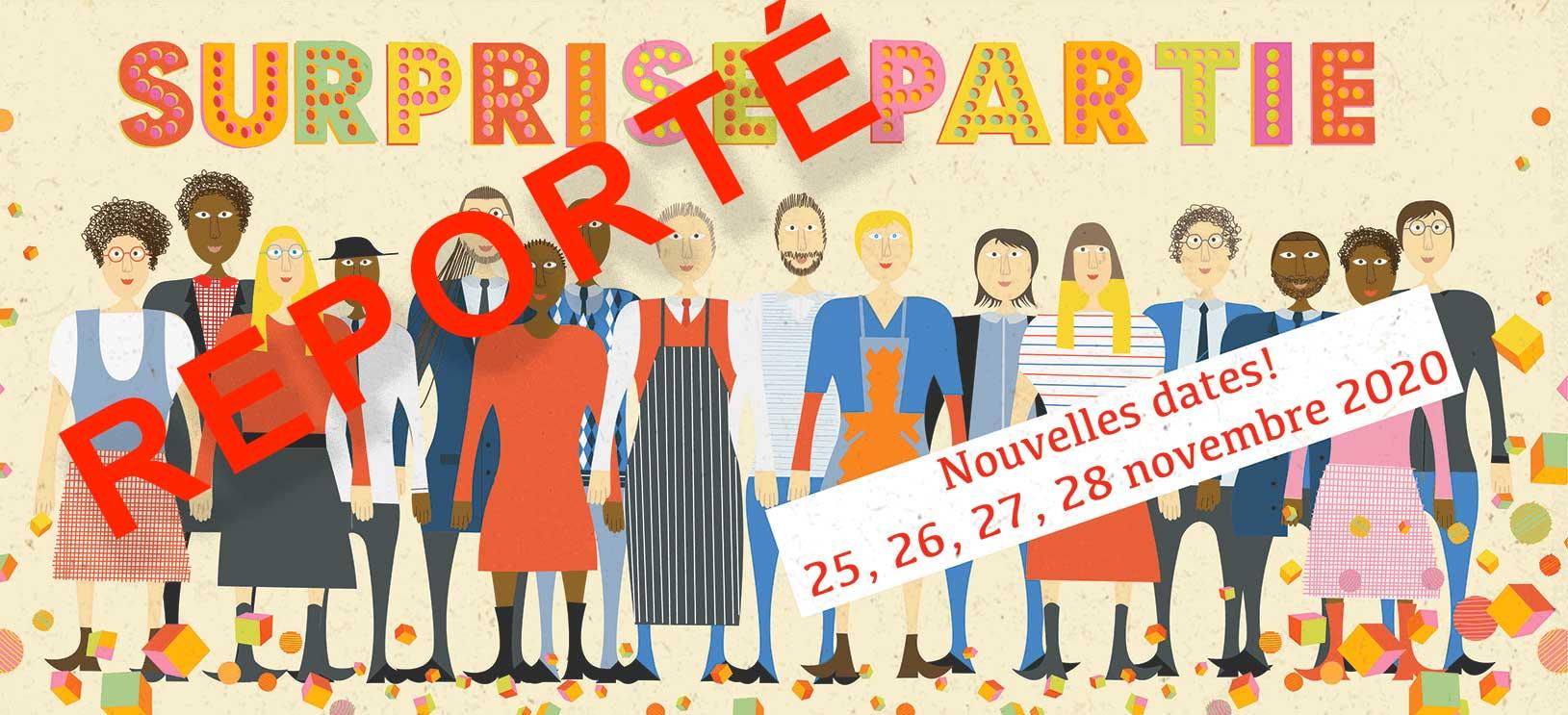 « Surprise Partie » Nouvelles dates :  25, 26, 27, 28 novembre 2020