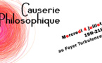 Causerie philosophique 4 juillet 19h-21h au Foyer Turbulences !