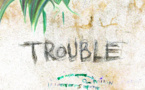 ​TROUBLE