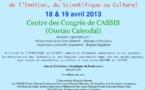 L'Autisme Aujourd'hui et Demain de l'Emotion, du Scientifique au Culturel : le 18 & 19 avril 2013  à Cassis