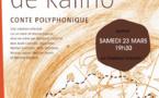 Samedi 23 mars 19h30 | Le voyage de Kalino, conte polyphonique, aux Chapiteaux Turbulents !